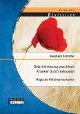 Diskriminierung psychisch Kranker durch Exklusion: Mögliche Hilfsinterventionen (eBook, PDF)