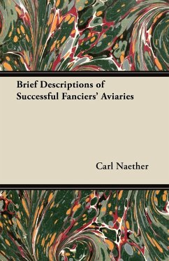 Brief Descriptions of Successful Fanciers' Aviaries
