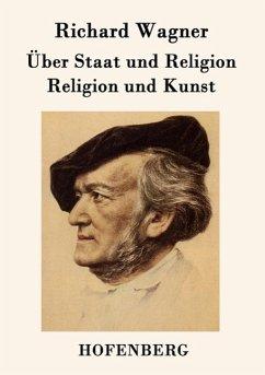 Über Staat und Religion / Religion und Kunst