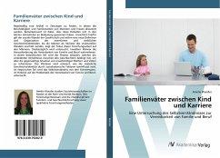 Familienväter zwischen Kind und Karriere