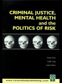 Criminal Justice, Mental Health and the Politics of Risk (eBook, PDF)