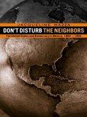 Don't Disturb the Neighbors (eBook, PDF)