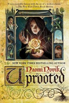 Uprooted (eBook, ePUB) - Novik, Naomi