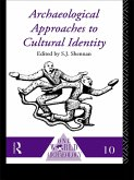 Archaeological Approaches to Cultural Identity (eBook, ePUB)