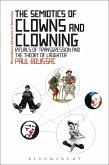 The Semiotics of Clowns and Clowning (eBook, ePUB)
