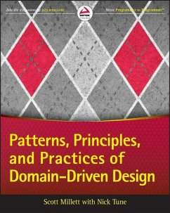 Patterns, Principles, and Practices of Domain-Driven Design (eBook, PDF) - Millett, Scott; Tune, Nick
