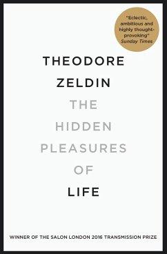 The Hidden Pleasures of Life (eBook, ePUB) - Zeldin, Theodore