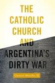 The Catholic Church and Argentina's Dirty War (eBook, PDF)