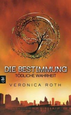 Tödliche Wahrheit / Die Bestimmung Trilogie Bd.2 (Mängelexemplar) - Roth, Veronica