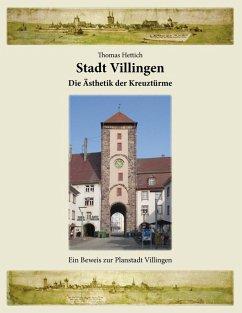 Stadt Villingen - Die Ästhetik der Kreuztürme (eBook, ePUB)