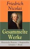 Gesammelte Werke: Historische Romane + Ausgewählte Schriften + Briefe (eBook, ePUB)