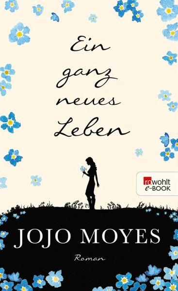 Ein ganz neues Leben / Lou Bd.2 (eBook, ePUB) - Moyes, Jojo