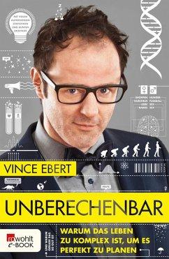Unberechenbar (eBook, ePUB) - Ebert, Vince