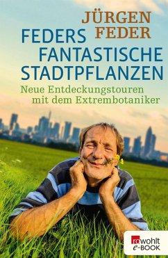 Feders fantastische Stadtpflanzen (eBook, ePUB) - Feder, Jürgen