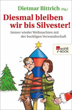 Diesmal bleiben wir bis Silvester! (eBook, ePUB)