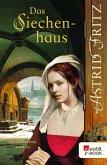 Das Siechenhaus / Begine Serafina Bd.3 (eBook, ePUB)