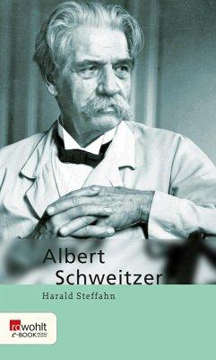 Albert Schweitzer. Rowohlt E-Book Monographie (eBook, ePUB) - Steffahn, Harald
