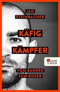 Käfigkämpfer (eBook, ePUB) - Steinbächer, Jan