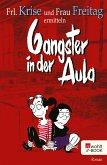 Gangster in der Aula / Frl. Krise und Frau Freitag Bd.3 (eBook, ePUB)