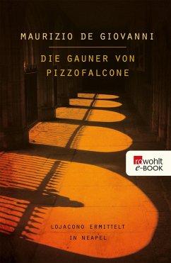 Die Gauner von Pizzofalcone / Inspektor Lojacono Bd.2 (eBook, ePUB) - Giovanni, Maurizio De