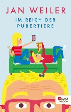 Im Reich der Pubertiere / Pubertier Bd.2 (eBook, ePUB) - Weiler, Jan