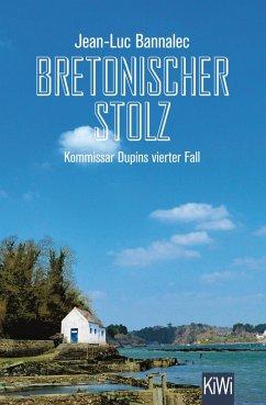 Bretonischer Stolz / Kommissar Dupin Bd.4 (eBook, ePUB) - Bannalec, Jean-Luc