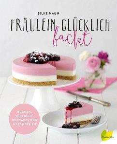 Fräulein Glücklich backt