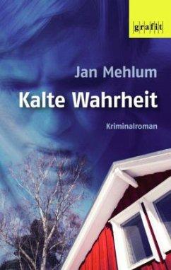 Kalte Wahrheit - Mehlum, Jan