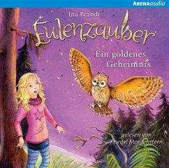 Ein goldenes Geheimnis / Eulenzauber Bd.1 (Audio-CD) - Brandt, Ina