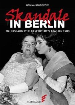 Skandale in Berlin - Stürickow, Regina