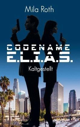 Codename E.L.I.A.S. - Kaltgestellt - Roth, Mila