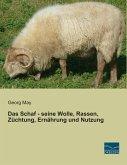 Das Schaf - seine Wolle, Rassen, Züchtung, Ernährung und Nutzung