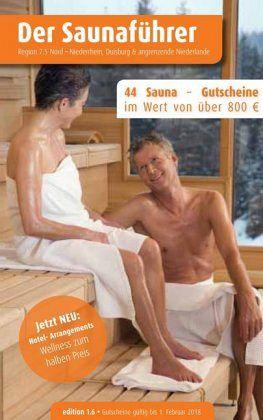 Region 7.5 Nord: Niederrhein, Duisburg, angrenzende Niederlande - Der regionale Saunaführer mit Gutscheinen - Wiege, Thomas