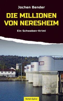 Die Millionen von Neresheim - Bender, Jochen