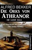 Fünf Abenteuer um Elben und Orks: Die Orks von Athranor - Die ganze Saga (eBook, ePUB)
