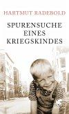 Spurensuche eines Kriegskindes (eBook, ePUB)