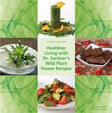 Healthier Living with Dr. Switzer's Wild Plant Power Recipes