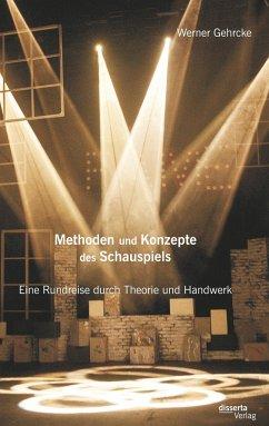 Methoden und Konzepte des Schauspiels: Eine Run...