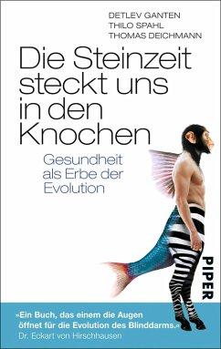 Die Steinzeit steckt uns in den Knochen (eBook, ePUB) - Spahl, Thilo; Ganten, Detlev; Deichmann, Thomas