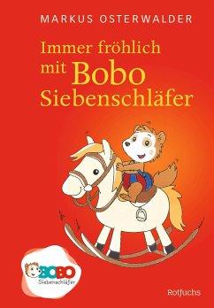Immer fröhlich mit Bobo Siebenschläfer - Osterwalder, Markus