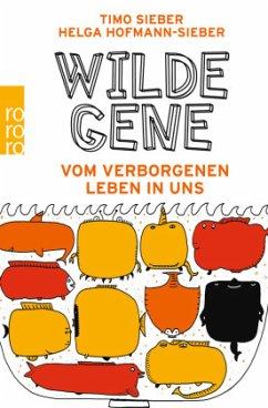 Wilde Gene - Sieber, Timo; Hofmann-Sieber, Helga