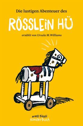 Die lustigen Abenteuer des Rösslein Hü - Williams, Ursula M.