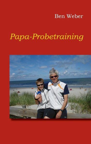 Papa-Probetraining (eBook, ePUB) - Weber, Ben