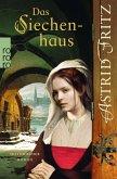 Das Siechenhaus / Begine Serafina Bd.3