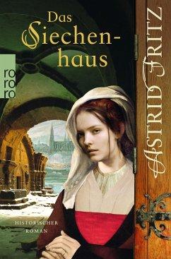 Das Siechenhaus / Begine Serafina Bd.3 - Fritz, Astrid