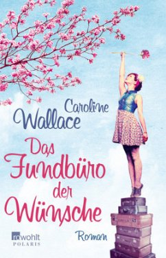 Das Fundbüro der Wünsche - Wallace, Caroline