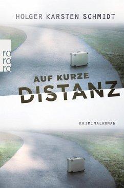 Auf kurze Distanz - Schmidt, Holger Karsten