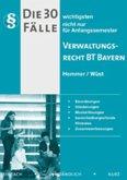 Die 30 wichtigsten Fälle zum Verwaltungsrecht BT. Bayern