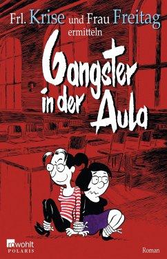 Gangster in der Aula / Frl. Krise und Frau Freitag Bd.3 - Frl. Krise; Frau Freitag