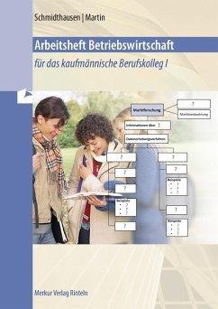 Arbeitsheft Betriebswirtschaft. Baden-Württemberg - Schmidthausen, Michael;Martin, Michael
